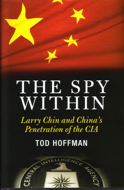 Book cover: The Spy Within: Larry Chin and China's Penetration of the CIA